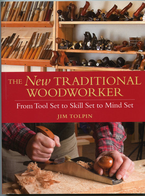 Книга 'The New Traditional Woodworker', Jim Tolpin