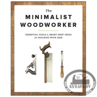 Книга 'The Minimalist Woodworker', Vic Tesolin