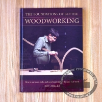Книга 'The Foundations of Better Woodworking ', Jeff Miller