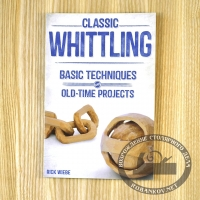 Книга 'Classic Whittling, Basic Techniques and Old-Time Projects ', Rick Wiebe