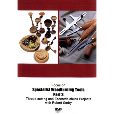 DVD Specialist Woodturning Tools, Part 3, Thread cutting and Eccentric chuck Projects