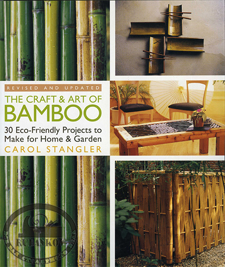 Книга 'The Craft & Art Of Bamboo', Carol Stangler